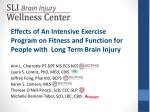 Effects of An Intensive Exercise Program on Fitness and Function for People with Long Term Brain Injury Ann L. Charr