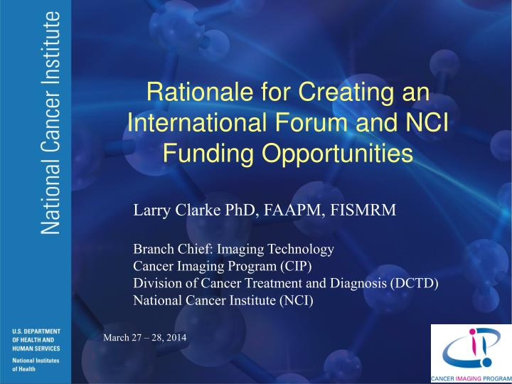 rationale for creating an international forum and nci funding opportunities n.