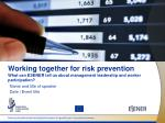 Working together for risk prevention What can ESENER tell us about management leadership and worker participation?