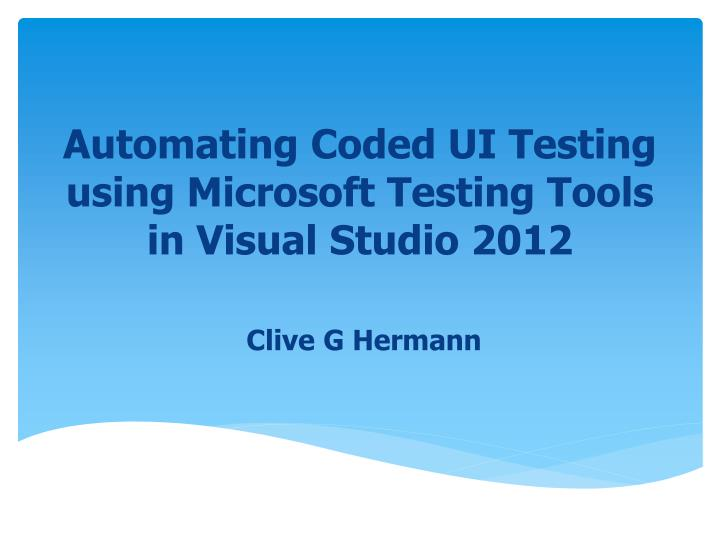 automating coded ui testing using microsoft testing tools in visual studio 2012 n.