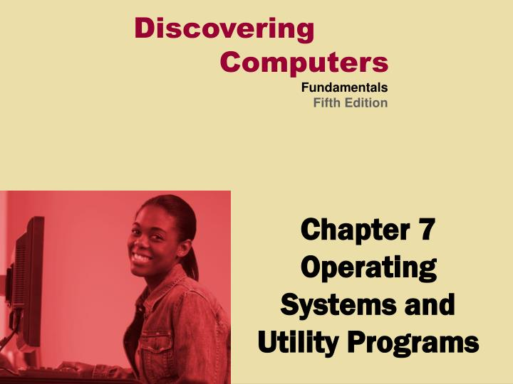chapter 7 operating systems and utility programs n.