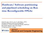 Hardware/ Software partitioning and pipelined scheduling on Run time Reconfigurable  FPGAs