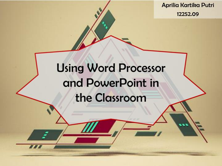 using word processor and powerpoint in the classroom n.