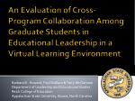 An Evaluation of Cross-Program Collaboration Among Graduate Students in Educational Leadership in a Virtual Learning Env