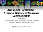 Antisocial Parallelism: Avoiding, Hiding and Managing Communication