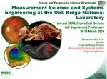 Measurement Science and Systems Engineering at the Oak Ridge National Laboratory