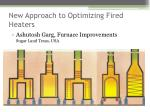 New Approach to Optimizing Fired Heaters