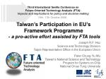 Taiwan's Participation in EU's Framework Programme - a pro-active effort assisted by FTA tools