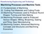 Fundamentals of Machining  Cutting-Tool Materials and Cutting Fluids Machining Processes used to Produce Round Shapes: T