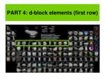 PART 4: d-block elements (first row)