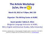 The Article Workshop (a/an, the or )