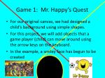 Game 1: Mr. Happy's Quest