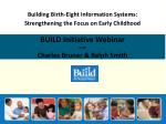 Building Birth-Eight Information Systems: Strengthening the Focus on Early Childhood