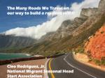 The Many Roads We Travel on our way to build a resilient self!!! Cleo Rodriguez, Jr. National Migrant Seasonal Head Star