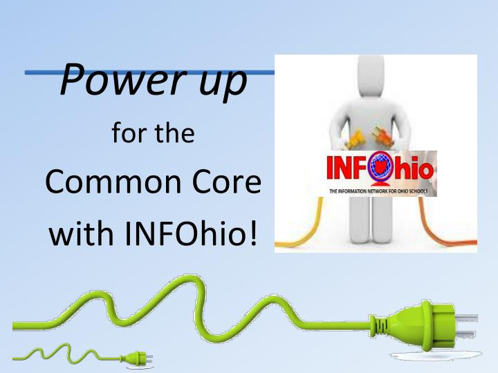 power up for the common core with infohio n.