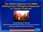 """The Wildfire Approach for RMSF: Shifting from """"Emergency Response"""" to """"Always Prepared"""""""