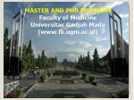 MASTER AND PHD PROGRAM Faculty of Medicine Universitas Gadjah Mada (www.fk.ugm.ac.id)