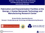 Fabrication and Characterization Facilities at the George J. Kostas Nanoscale Technology and Manufacturing Research C