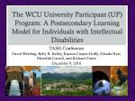 The WCU University Participant (UP) Program: A Postsecondary Learning Model for Individuals with Intellectual Disabiliti