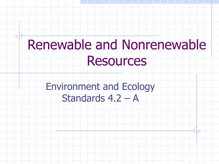 renewable and nonrenewable resources n.