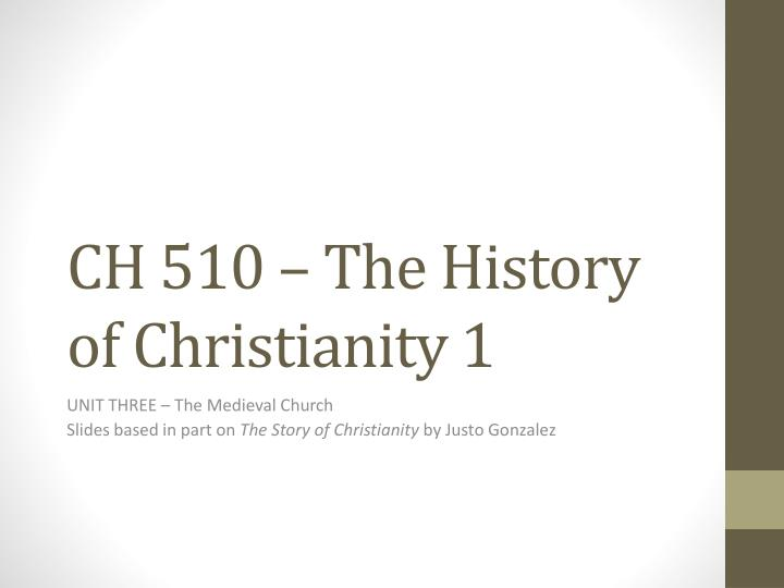 ch 510 the history of christianity 1 n.