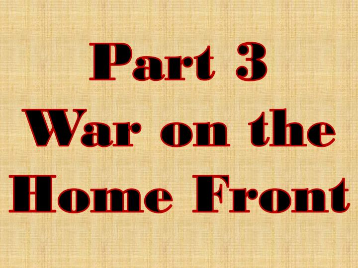 part 3 war on the home front n.