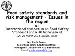 Ms. Shashi Sareen Senior Food Safety & Nutrition Officer FAO Regional Office for the Asia & the Pacific E-mail: