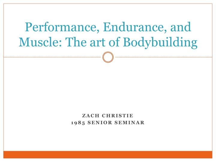 performance endurance and muscle the art of bodybuilding n.