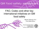 FAO, Codex and other key international initiatives on GM food safety