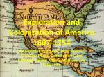 Exploration and Colonization of America 1607-1754