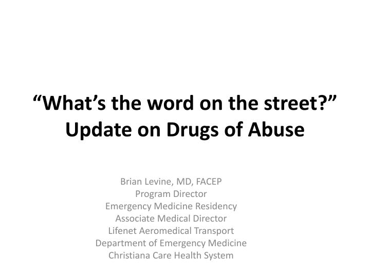 what s the word on the street update on drugs of abuse n.