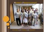 M oody's P resentation!!