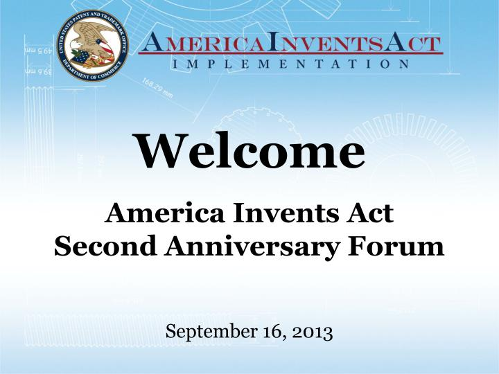 welcome america invents act second anniversary forum n.
