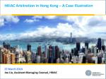 HKIAC Arbitration in Hong Kong – A Case Illustration