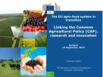 The EU a gro-food system in transition Linking the Common Agricultural Policy (CAP), r esearch and innovation Bologna 18