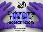 Environmental Products of Biotechnology!