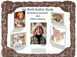 Jan Brett Author Study By Destiny Sizemore and Tiffany Watson