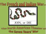 The French and Indian War…