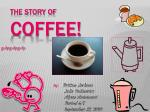 The story of COFFEE!