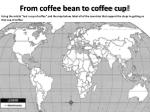 F rom coffee bean to coffee cup!