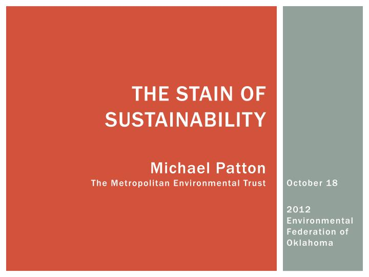 the stain of sustainability michael patton the metropolitan environmental trust n.