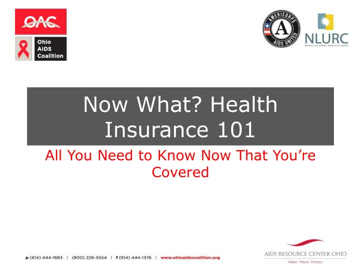 now what health insurance 101 n.