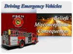 Driving Emergency Vehicles