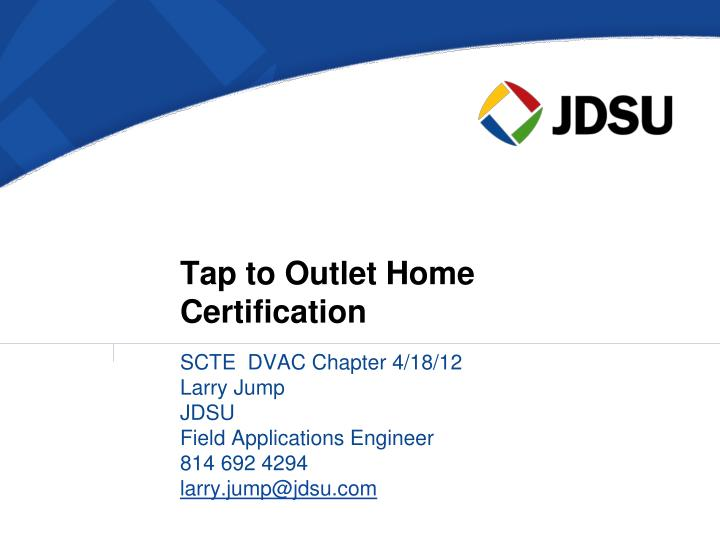 tap to outlet home certification n.