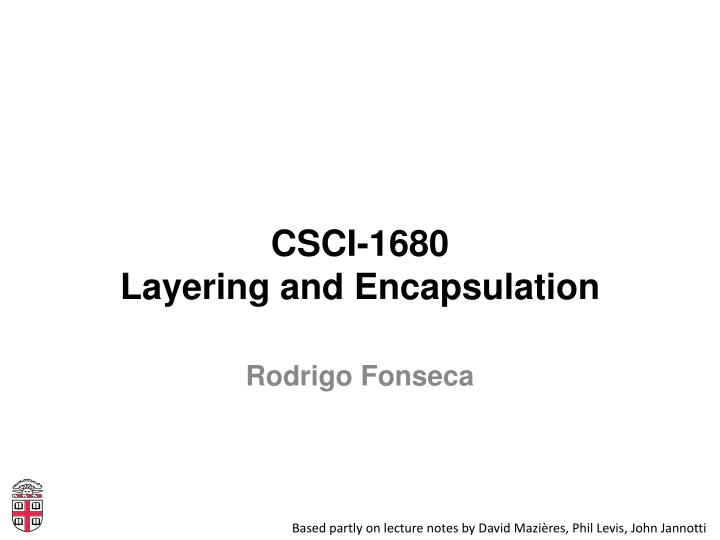 csci 1680 layering and encapsulation n.