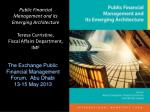 Public Financial Management and its Emerging Architecture Teresa Curristine,  Fiscal Affairs Department, IMF