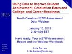 Using Data to Improve Student Achievement, Graduation Rates and College- and Career-Readiness