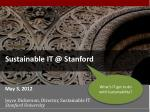 Sustainable IT @ Stanford
