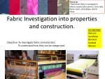 Fabric Investigation into properties and construction.