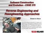 Software Construction and Evolution - CSSE 375 Reverse Engineering and Reengineering Approaches